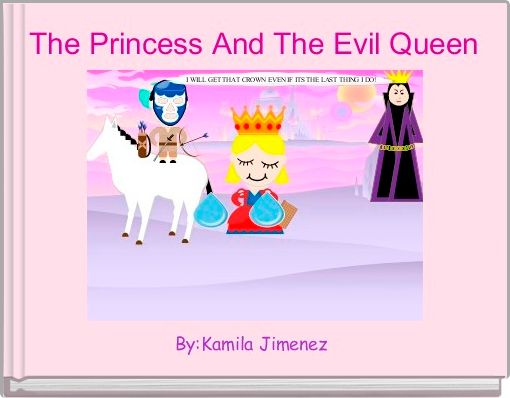 The Princess And The Evil Queen