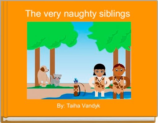 The very naughty siblings