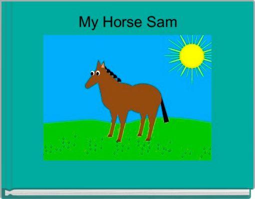 My Horse Sam