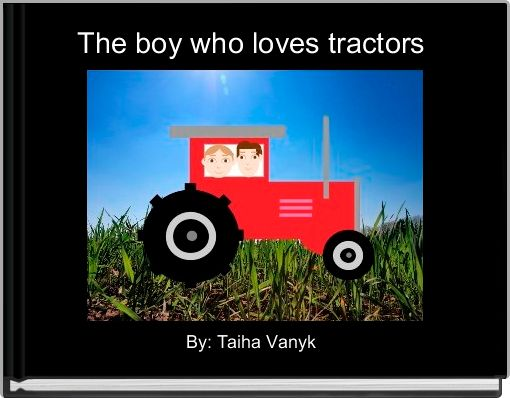 The boy who loves tractors