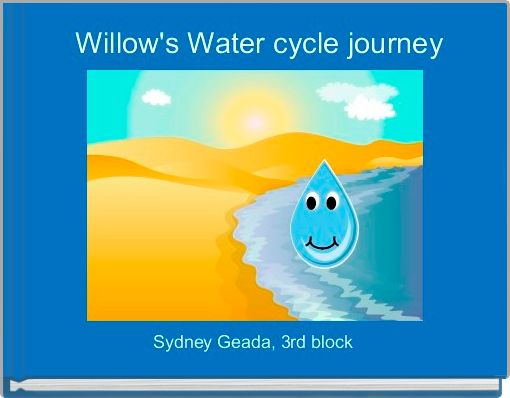 Willow's Water cycle journey