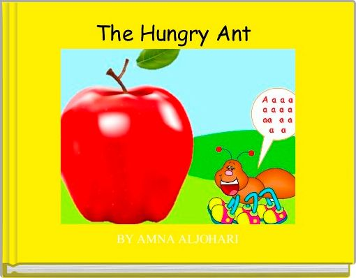 The Hungry Ant