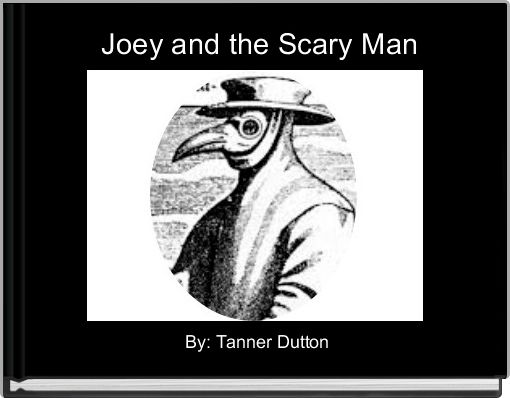 Joey and the Scary Man