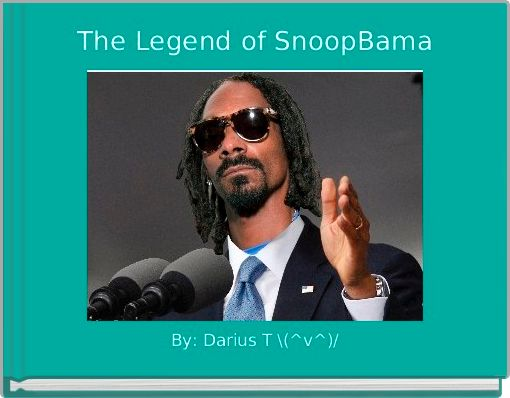The Legend of SnoopBama