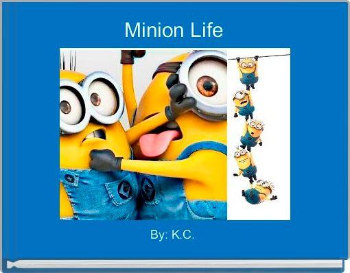 Minion Life