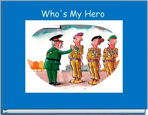 Who's My Hero