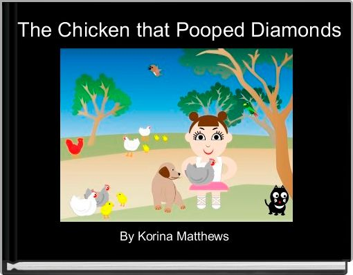 The Chicken that Pooped Diamonds