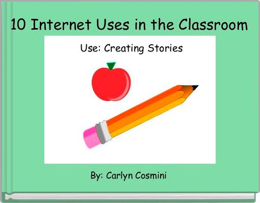10 Internet Uses in the Classroom