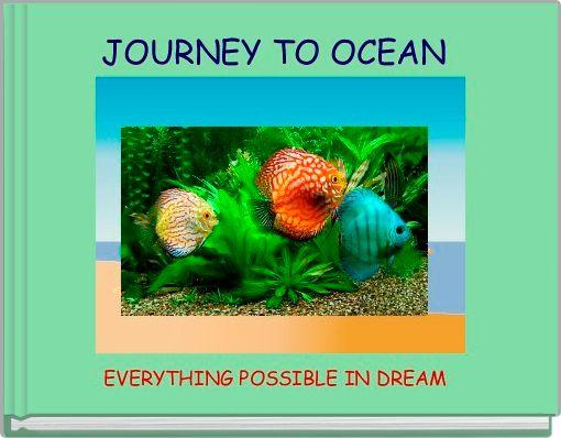 JOURNEY TO OCEAN