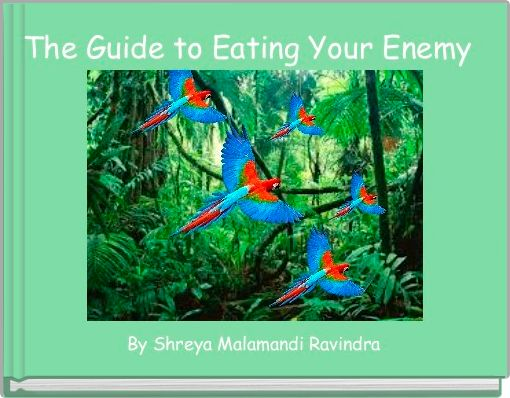 The Guide to Eating Your Enemy