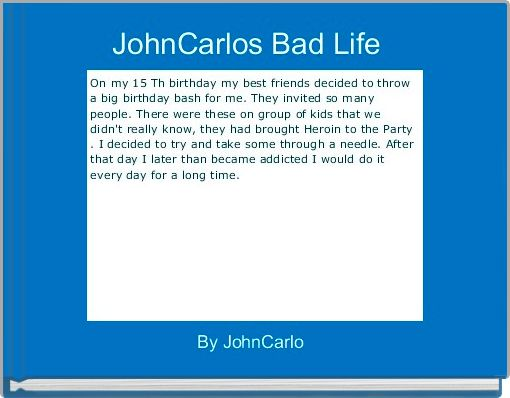 JohnCarlos Bad Life