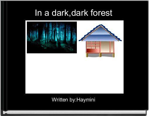 In a dark,dark forest