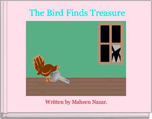 The Bird Finds Treasure