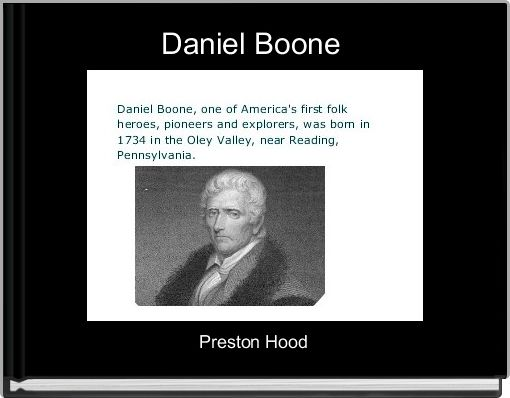 daniel boone history The north carolina daniel boone heritage trail helps you experience that history by taking you to the markers, monuments, museums, statues.