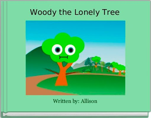Woody the Lonely Tree