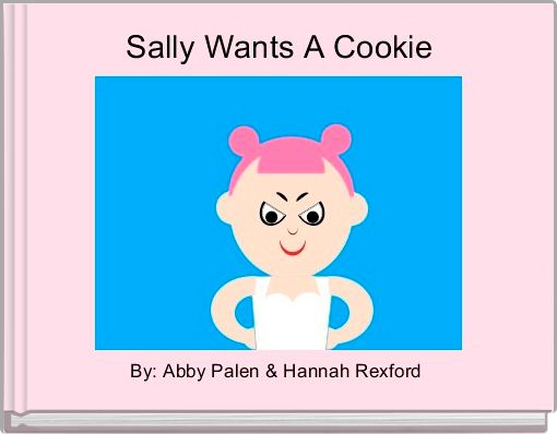Sally Wants A Cookie