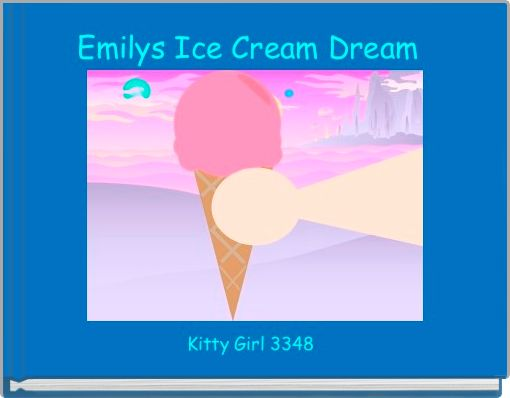 Emilys Ice Cream Dream