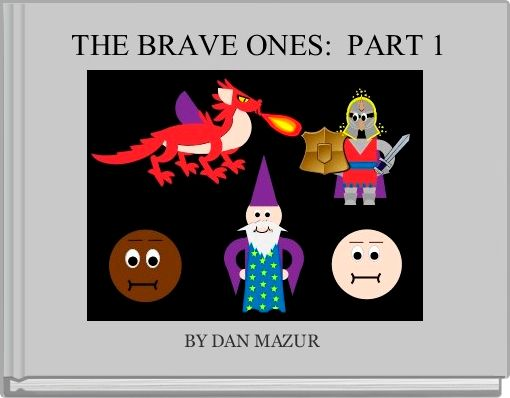 THE BRAVE ONES:  PART 1