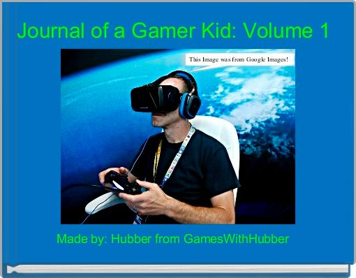 Journal of a Gamer Kid: Volume 1