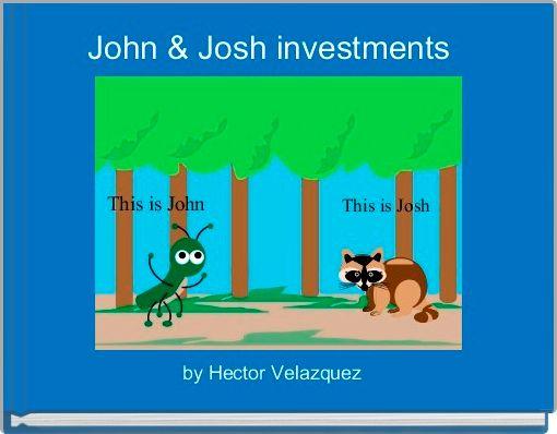 John & Josh investments