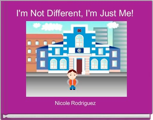 I'm Not Different, I'm Just Me!