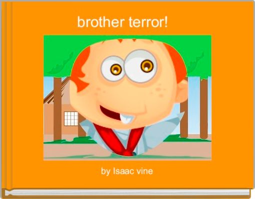 brother terror!