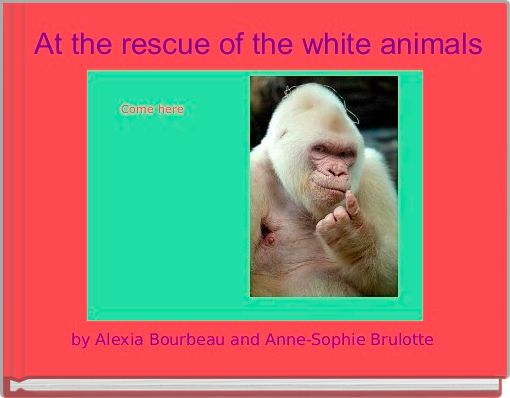 At the rescue of the white animals