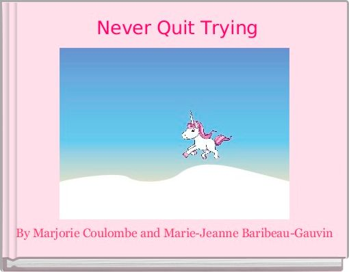 Never Quit Trying