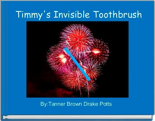 Timmy's Invisible Toothbrush