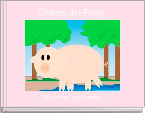 Oinkers the Piggy