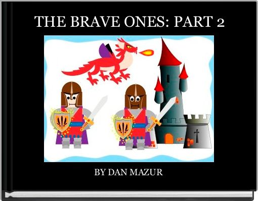 THE BRAVE ONES: PART 2