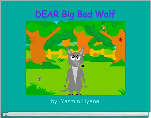 DEAR Big Bad Wolf