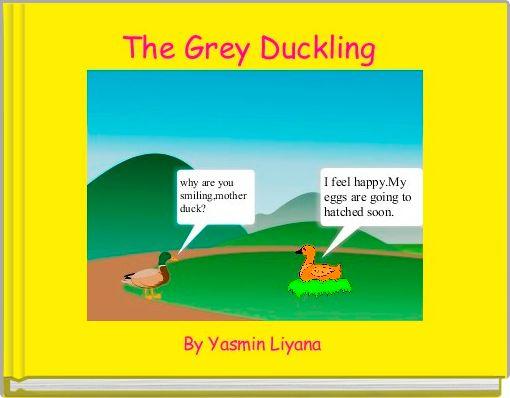 The Grey Duckling