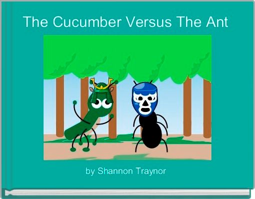 The Cucumber Versus The Ant