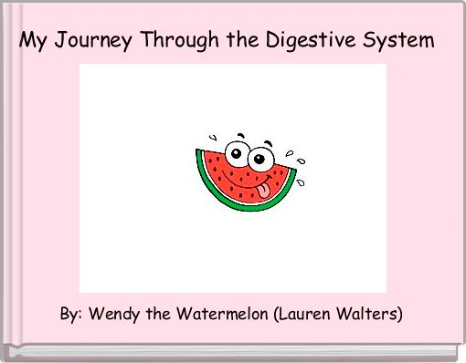 My Journey Through the Digestive System