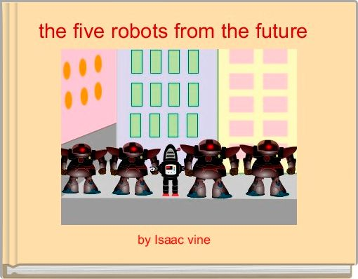 the five robots from the future