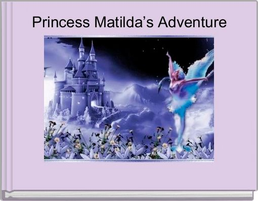Princess Matilda's Adventure