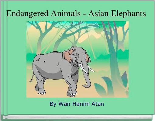 Endangered Animals - Asian Elephants
