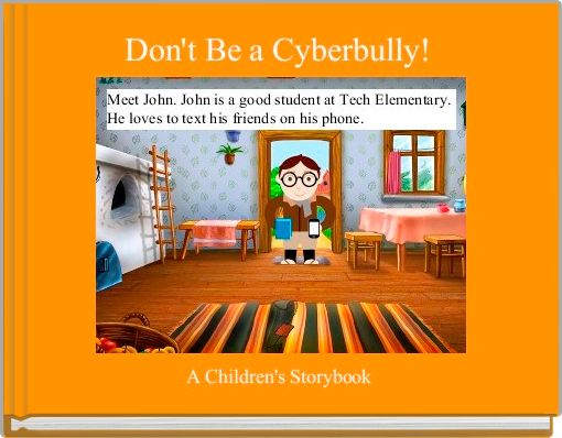 Don't Be a Cyberbully!