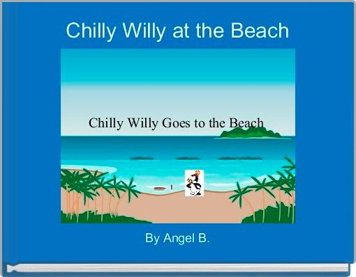 Chilly Willy at the Beach