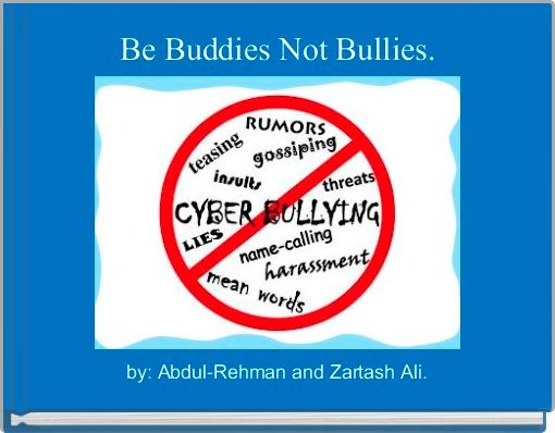 Be Buddies Not Bullies.