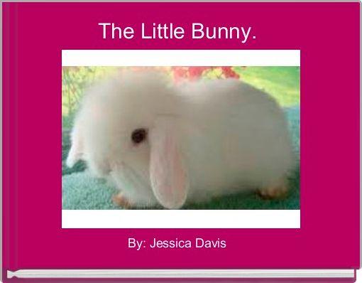 The Little Bunny.