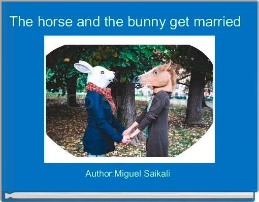 The horse and the bunny get married
