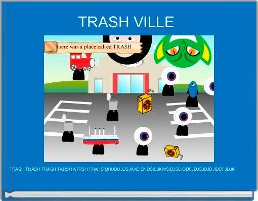 TRASH VILLE