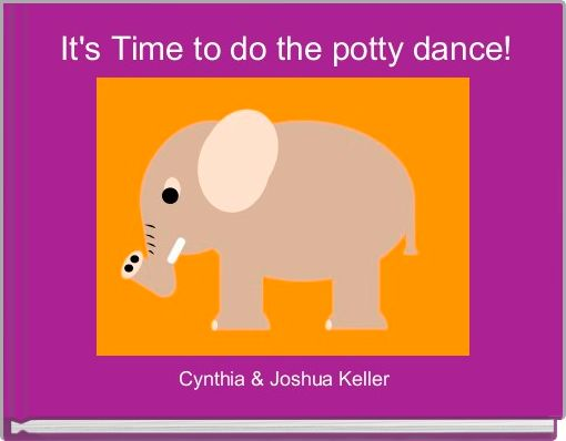 It's Time to do the potty dance!