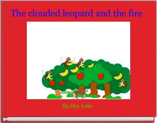 The clouded leopard and the fire