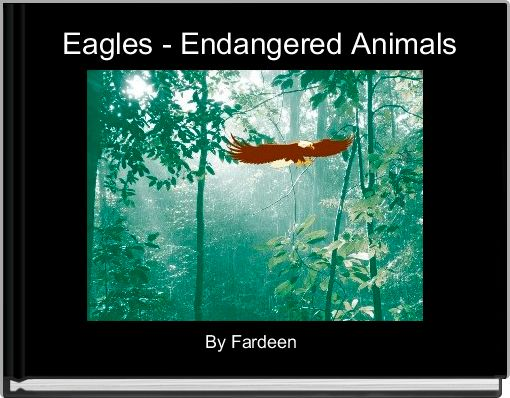 Eagles - Endangered Animals