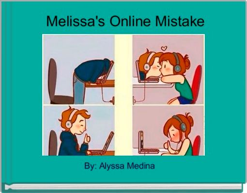 Melissa's Online Mistake
