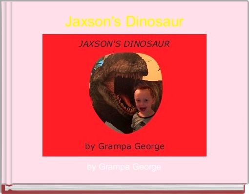 Jaxson's Dinosaur