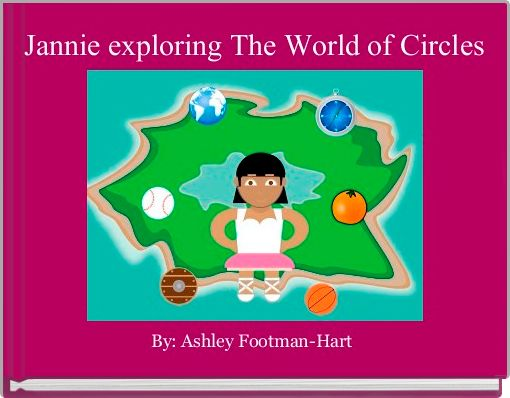 Jannie exploring The World of Circles